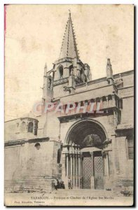 Old Postcard Tarascon Portico and Steeple L & # 39Eglise Ste Marthe