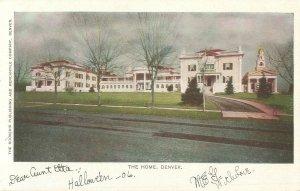 The Home, Denver Colorado 1906 Undivided Back Postcard