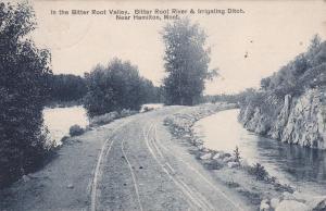 HAMILTON , Montana, 1909 ; Bitter Root River & Irrigating Ditch