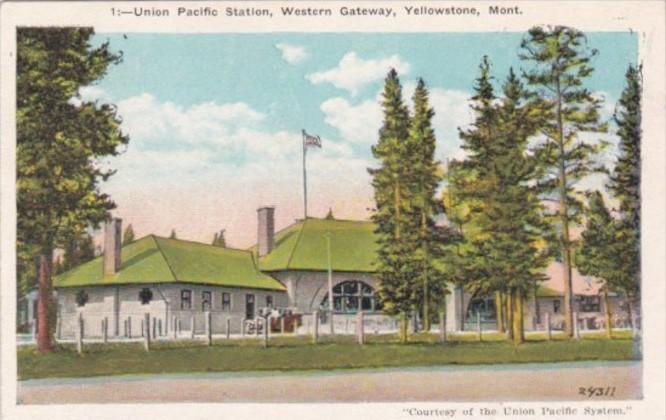 Montana Union Pacific Raiway Station Western Gateway Yellowstone National Park