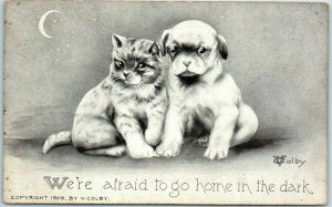 1910s Artist-Signed COLBY Postcard Dog Cat We're Afraid to go Home in the Dark