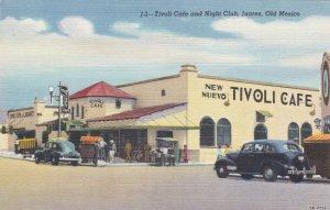 Mexico Juarez Tivoli Cafe and Night Club Curteich sk3322