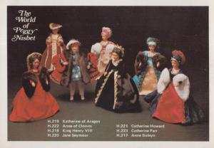 Jane Seymour Anne Boleyn King Henry VIII Doy Doll World Of Peggy Nisbet Postcard