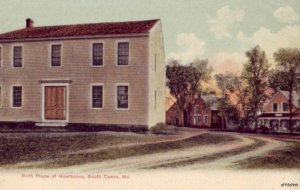 PRE-1907 BIRTHPLACE OF HAWTHORNE SOUTH CASCO, ME