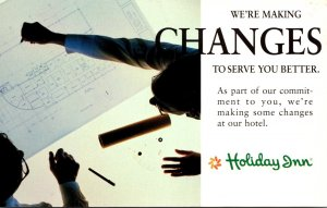 Holiday Inn We're Making Changes To Serve You Better