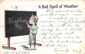 A BAD SPELL OF WEATHER-BOY AT CHALKBOARD-misspellING~J L AUSTEN POSTCARD 1907