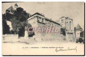 Old Postcard Chambery Chateau des Ducs de Savoie