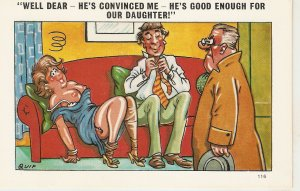 Well dear. He's convinced me. He's good .... Humorous saucy Eglish PC 1950s