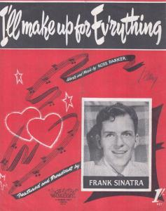 I'll Make Up For Ev'rything Frank Sinatra 1940s Sheet Music