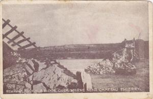 CHATEAU THIERRY, Aisne, France, 1900-1910's; Remains Of R.R. Bridge Over Marne
