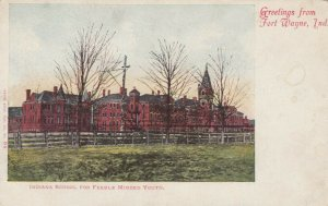 FORT WAYNE , Indiana, 1901-07; Indiana School for Feeble Minded Youth