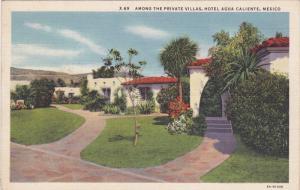Among the Private Villas, Hotel Agua Caliente, Mexico, 30-40s