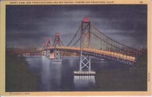 SAN FRANCISCO - OAKLAND BAY BRIDGE / Night time view shows the structure 1940s