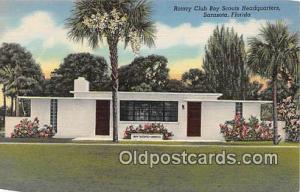 Rotary Club Boy Scouts Headquarters Sarasota, Florida, USA Postcards Post Car...