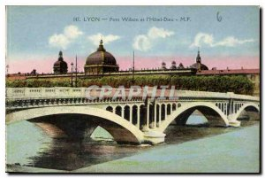 Postcard Old Lyon Wilson Bridge and the Hotel Dieu