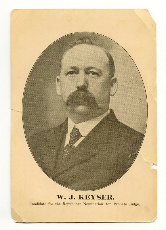 W. J. Keyser Candidate for Republican Nomination Probate Judge Vintage Paper