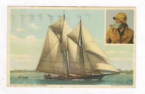 2 Views, Sailboat,  A Cape Ann Fisherman , 1918