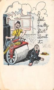 Comic Pun~I Feel Pretty Flat About It~Man Under Steam Roller~Artist Signed~1906
