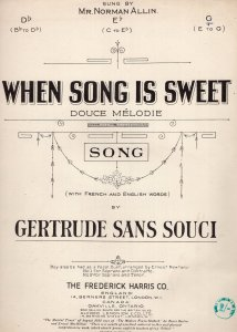 When Song Is Sweet Gertrude Sans Souci Olde Sheet Music
