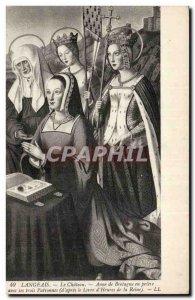 Old Postcard Langeais castle Anne de Bretagne in prayer with his three mistre...
