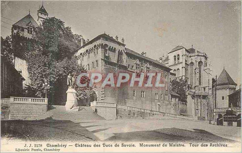 Old Postcard Chambery Chateau des Ducs de Savoie Maistre Monument Tour Archives