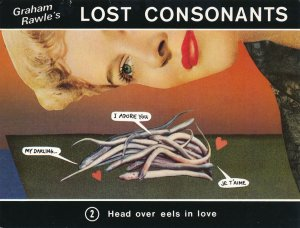 Graham Rawle's Lost Consonants - Humor - Pun - Head oover Eels in Love