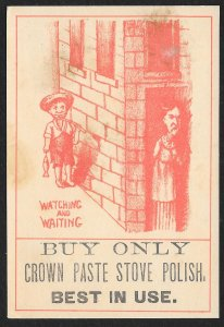 VICTORIAN TRADE CARD Crown Paste Stove Polish Mad Lady & Boy Watching & Waiting