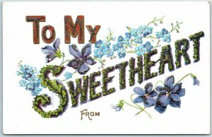 1910s Large Letter Greetings Embossed Postcard TO MY SWEETHEART / Flowers UNUSED