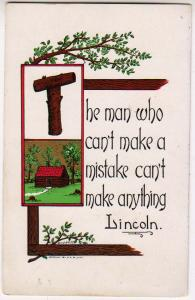 The Man Who Cant Make A Mistake Cant Make Anything, Lincoln