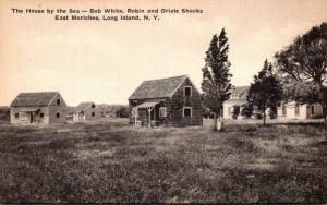 New York Long Island East Moriches Bob White Robin & Oriole Shacks The House ...