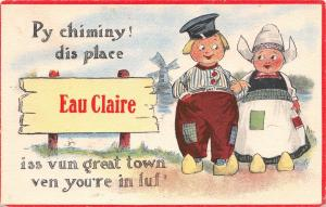 Eau Claire WI Py Chimney Dis Place Iss Vun Great Town Ven You're In Luf c1913