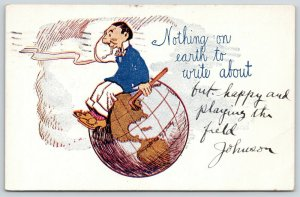 Comic Pun~Nothing on Earth to Write~Smokes Cigarette~Plays Field~On Globe~1913