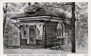 Michigan Dearborn Luther Burbank's Office Re-Erectd In Greenfield Village Cur...