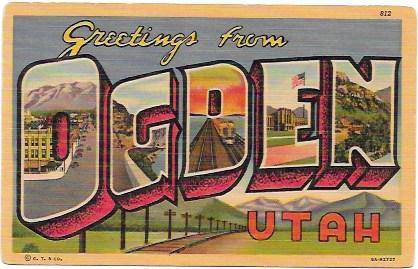 Greetings from Ogden, Utah