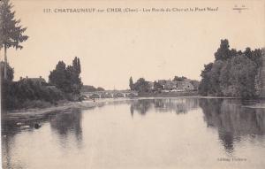 Les Bords Du Cher Et Le Pont Neuf, CHATEAUNEUF SUR CHER (Cher), France, 1900-...