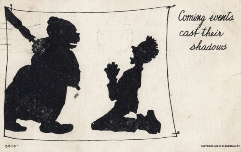 Silhouette , Coming events cast their shadows , 1906