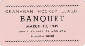 OKANAGAN , B.C. , Canada , 1949 ; Hockey League Banquet Ticket