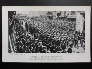 Royal Funeral of KING EDWARD VII Sailors Drawing the Kings Coffin 20th May 1910