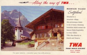 Along the way of TWA picturesque chalet in MOUNTAIN VILLAGE, SWITZERLAND 1953