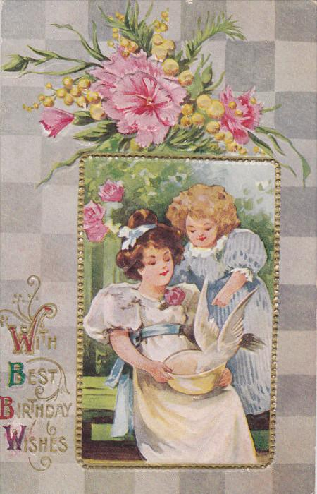 BIRTHDAY; 1900-1910's; Girls Feeding A Dove, With Best Birthday Wishes