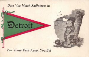 Detroit Michigan~Dutch Boy Pennant~Dere Vas Mutch Sadfullness~c1910 Postcard