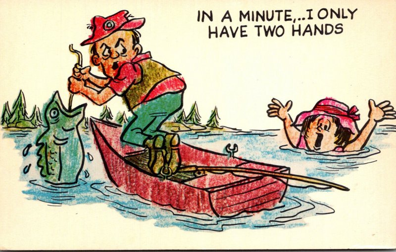 Humour Man Fishing Woman Drowning In A Minute I Only Have Two Hands