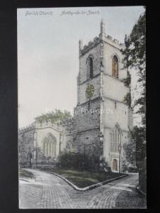 Leicestershire ASHBY DE LA ZOUCH Parish Church c1907 (PM) WOODVILLE DUPLEX 213