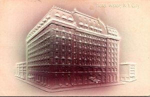 New York City Hotel Astor 1910 Embossed