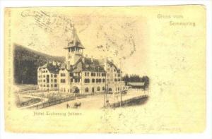 Gruss von Semmering  , Austria PU-1898, Hotel Erzherzog Johann