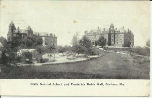 Gorham, Me., State Normal School And Frederick Robie Hall