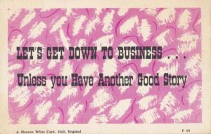 Lets Get Down To Business Unless You Have A Good Story Excuse Proverb Postcard