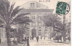 France Toulon Theatre Municipal Facade Nord prise de l'Avenue Colbert 1908
