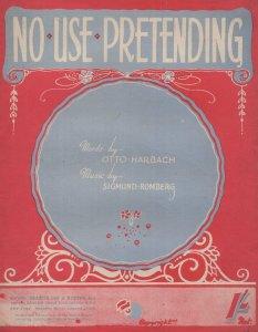 No Use Pretending Sigmund Romberg 1940s WW2 Sheet Music
