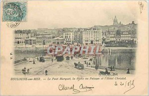 Old Postcard Boulogne sur Mer Le Pont Marquet Hall of the Fish and Hotel Chri...